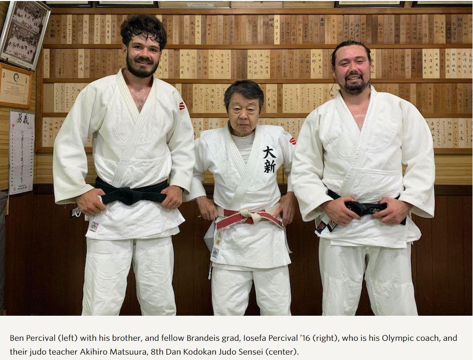 Ben Percival (left) with his brother, and fellow Brandeis grad, Iosefa Percival '16 (right), who is his Olympic coach, and their judo teacher Akihiro Matsuura, 8th Dan Kodokan Judo Sensei (center).