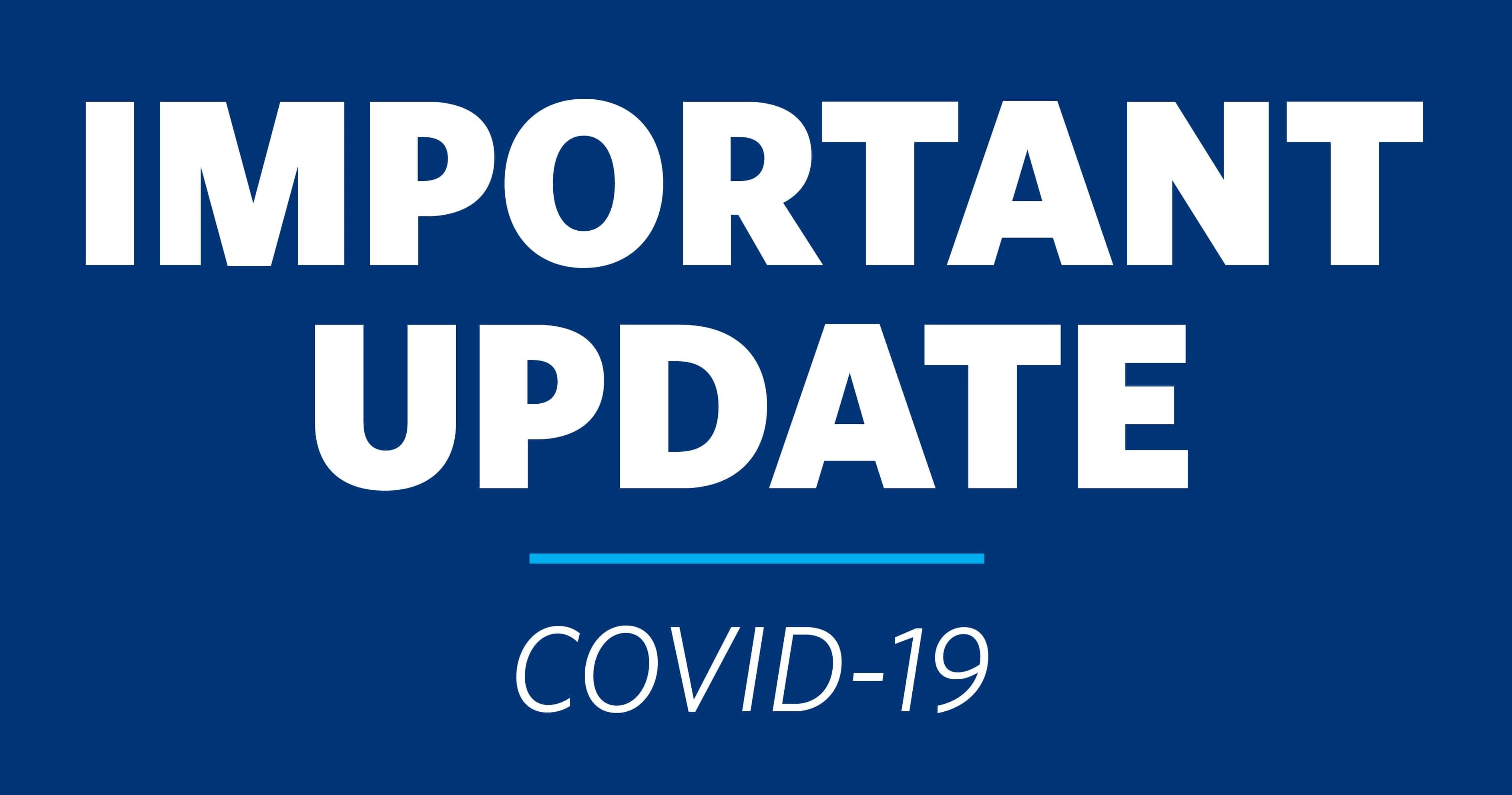 "Text against blue background reads ""Important Update. COVID-19"""