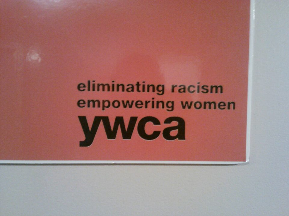 The Mission of the YWCA & also Mine