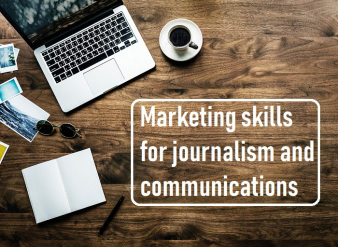 Marketing skills for journalism and communications